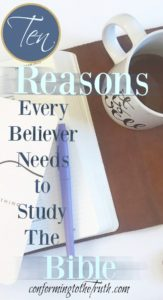 Beloved, are you studying the Scriptures, the truths of God's Word? Here are my top 10 reasons why every believer needs to study the Scriptures.
