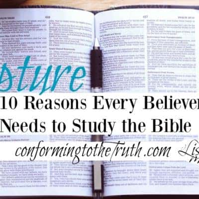 10 Reasons We Need To Study The Bible