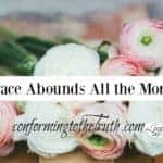 Grace Abounded All The More!