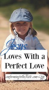 Our love is messy but Jesus Christ loves with His perfect love.