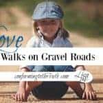 What Do You Mean Love Walks on Gravel Roads?