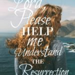 Do you Understand The importance of Christ's Resurrection?