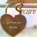 Believers Are Secure in the Grace of God!