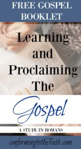 Let's learn to proclaim the gospel to the world by doing a Bible Study in Romans!