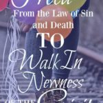 {Freed to Walk in Newness of the Spirit!}