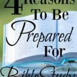 {4 Reasons You need to be Prepared for Bible Study}