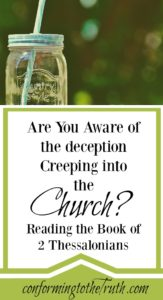 Believer, are you aware of the deception that is going on in the church? Read 2 Thessalonians with us as we discover what the Bible teaches about deception.