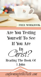 Did you know that we need to test ourselves and see if we are in Christ? Join Conforming To The Truth as we read through the book of 1 John.