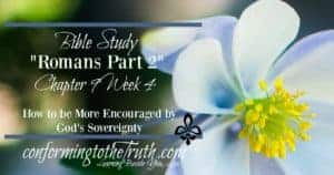 Did you know there is great encouragement in the sovereignty of God? Join us as we do a Bible Study in Romans 9 to learn more about God and His sovereignty.