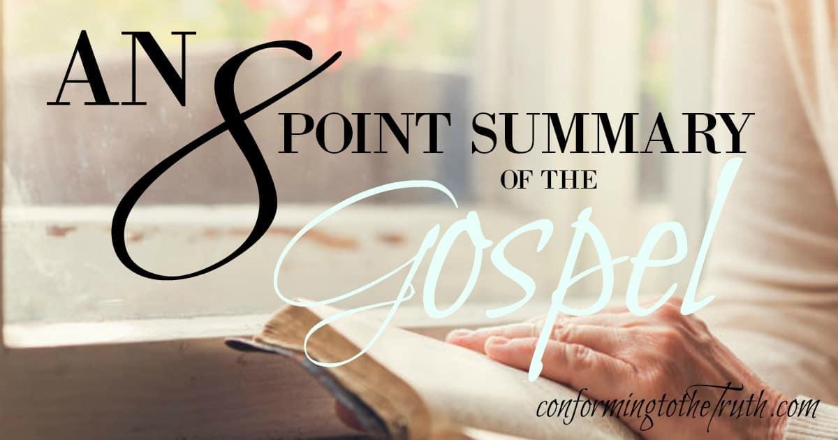 An 8 Point Summary of the Gospel!