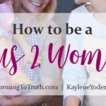 How to Become That Titus 2 Woman!