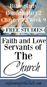 Faith and Love are the servants of the church. Do a Bible study with us in Romans 12 and learn how we are to use these gifts for the edification of the church.