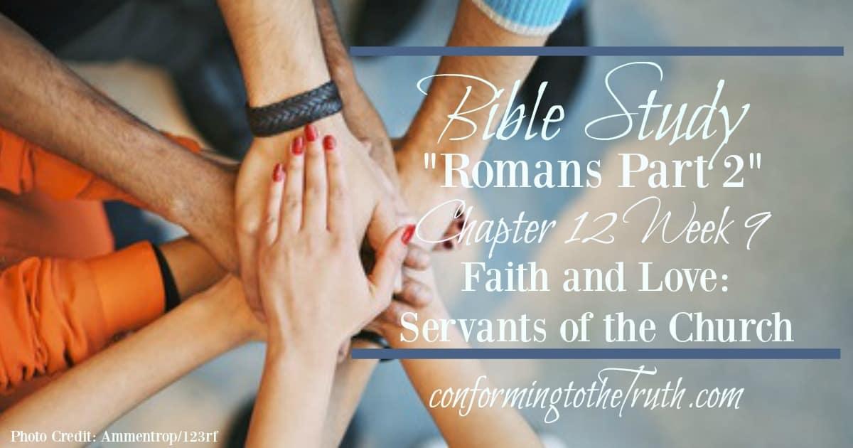 Faith and Love: The Servants of the Church