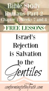 Israel's rejection means salvation for the Gentile! God made promises to the nation of Israel that reaches to the Gentile nations. Join me in a Bible Study of Romans chapter 11 to learn about these wonderful truths!
