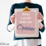 Why Being Careful With Our Opinions Matters!