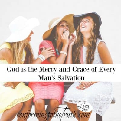 Salvation is the Grace and Mercy of God!