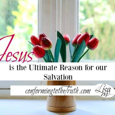 Jesus is the Ultimate Reason for Our Salvation