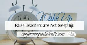 Wake up, beloved. False teachers are not sleeping. They are secretly introducing heresies into the church. It is our responsibility to stay awake!