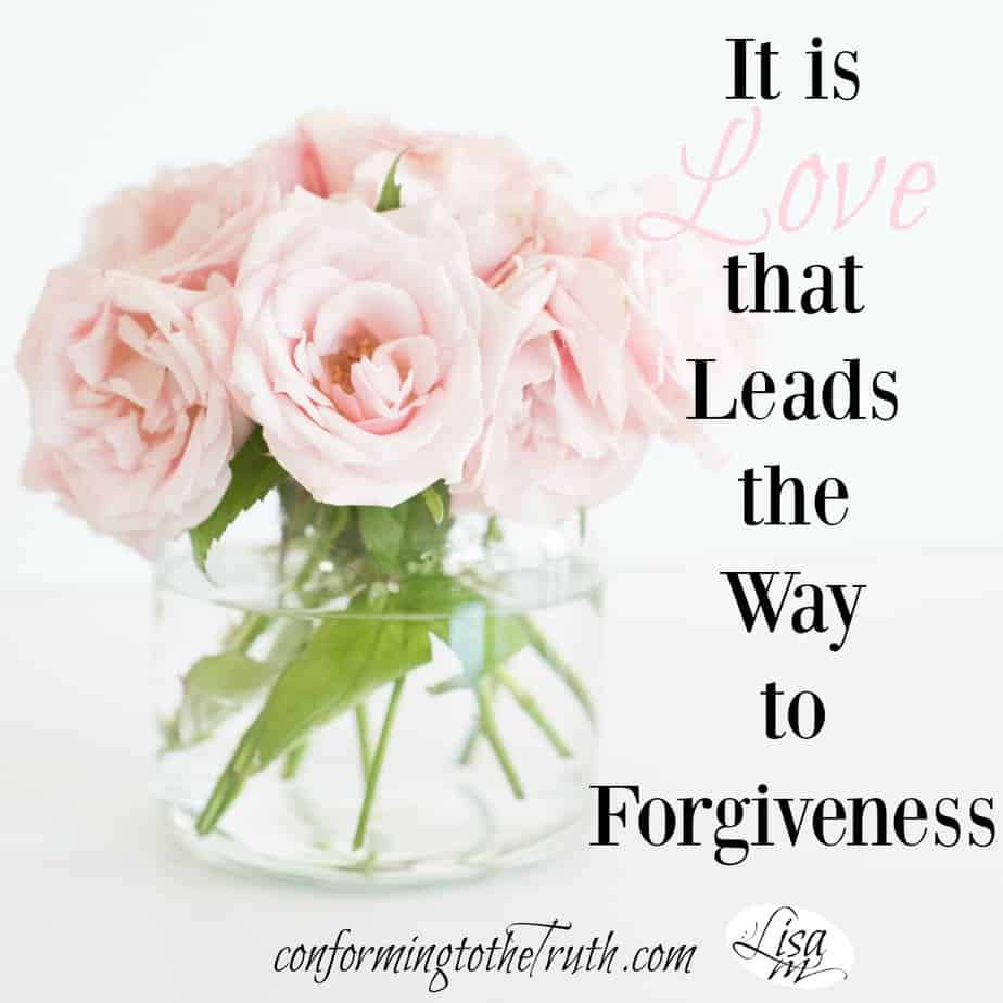 It is Love That Leads the Way to Forgiveness