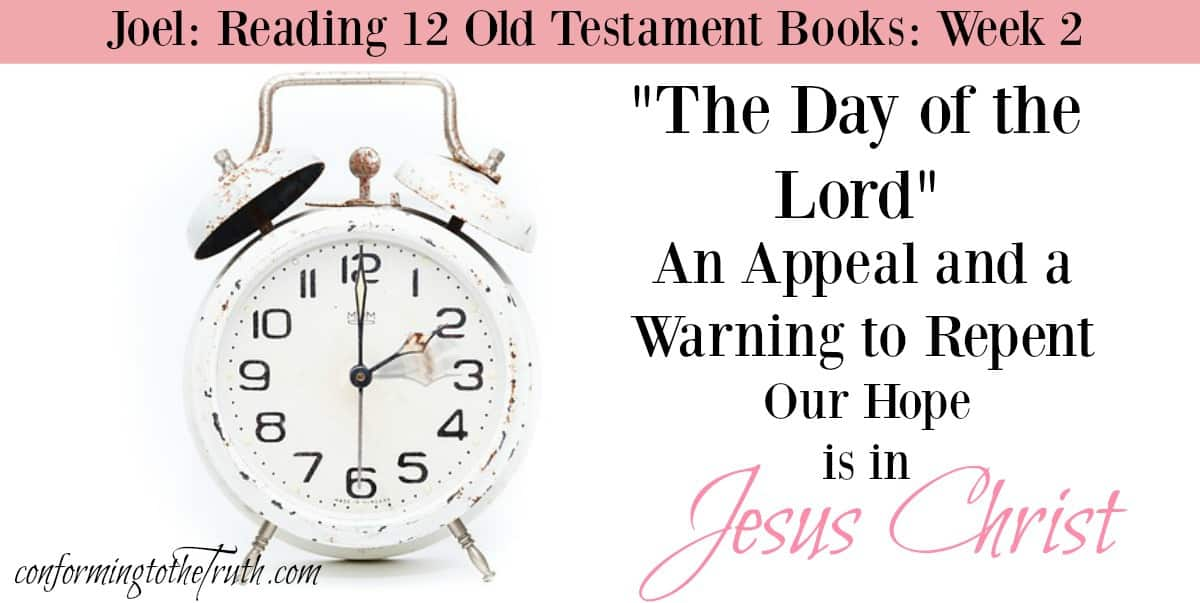 Week 2: Joel: An Appeal and a Warning to Repent