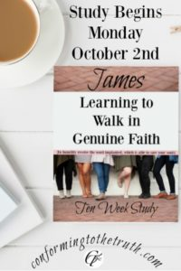 Learning to walk in Genuine faith. Do you know what true saving faith looks like? Join in our Bible Study in James to learn what it looks like!