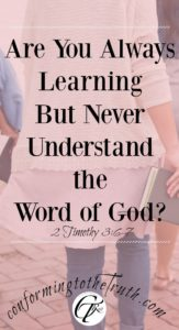 There could be a reason you are always learning but never coming to the knowledge of the truth of God's Word! What is it?
